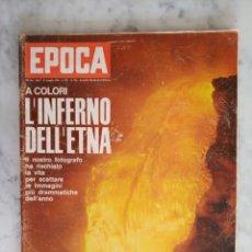 Coleccionismo de Revista Época: REVISTA EPOCA EN ITALIANO - AÑO 1964 - EL INFIERNO DEL ETNA -. Lote 179095235