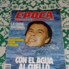 Coleccionismo de Revista Época: REVISTA ÉPOCA NÚM. 50. AÑO 1986. FELIPE GONZÁLEZ - GUERRA CIVIL - PASQUAL MARAGALL - FERNANDO ARRABA. Lote 201725045