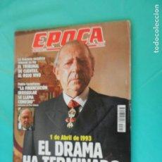 Coleccionismo de Revista Época: EPOCA REVISTA Nº 424 ABRIL 1993 - HONORES DE REY PARA DON JUAN DE BORBON. Lote 220925966