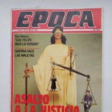 Coleccionismo de Revista Época: REVISTA EPOCA Nº 2. 25 AL 31 DE MARZO DE 1985. ASALTO A LA JUSTICIA. TDKC100. Lote 230293475