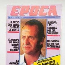 Coleccionismo de Revista Época: REVISTA EPOCA Nº 5. 15 AL 21 DE ABRIL 1985. SONDEOS DE LA ZARZUELA. TDKC100. Lote 230293705