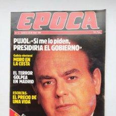 Coleccionismo de Revista Época: REVISTA EPOCA Nº 6. 22 AL 28 ABRIL DE 1985. JORDI PUJOL. TDKC100. Lote 230293765