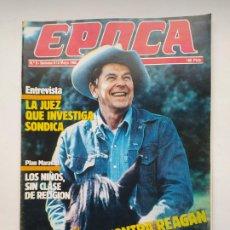 Coleccionismo de Revista Época: REVISTA EPOCA Nº 8 . 6 AL 12 DE MAYO DE 1985. LA IZQUIERDA CONTRA REAGAN. TDKC100. Lote 230294205