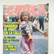 Coleccionismo de Revista Época: REVISTA EPOCA Nº 10. DEL 20 AL 26 DE MAYO DE 1985. VUELVE LA POBREZA. TDKC100. Lote 230294690