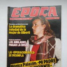 Coleccionismo de Revista Época: REVISTA EPOCA Nº 11. DEL 27 DE MAYO AL 2 DE JUNIO DE 1985. MONICA PALAZON. TDKC100. Lote 230294710