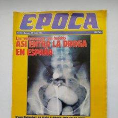 Coleccionismo de Revista Época: REVISTA EPOCA Nº 12. DEL 3 AL 9 DE JUNIO DE 1985. LA DROGA EN ESPAÑA TDKC100. Lote 230294720