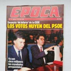 Coleccionismo de Revista Época: REVISTA EPOCA Nº 14. DEL 17 AL 23 DE JUNIO DE 1985. LOS VOTOS HUYEN DEL PSOE. TDKC100. Lote 230294755