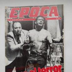 Coleccionismo de Revista Época: REVISTA EPOCA Nº 15. DEL 24 AL 30 DE JUNIO DE 1985. CRECE EL TERROR. TDKC100. Lote 230294765