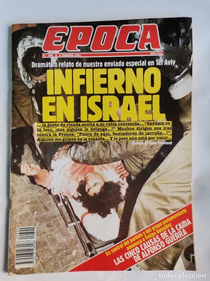 REVISTA ÉPOCA 309 FEBRERO 1991 INFIERNO EN ISRAEL (Coleccionismo - Revistas y Periódicos Modernos (a partir de 1.940) - Revista Época)