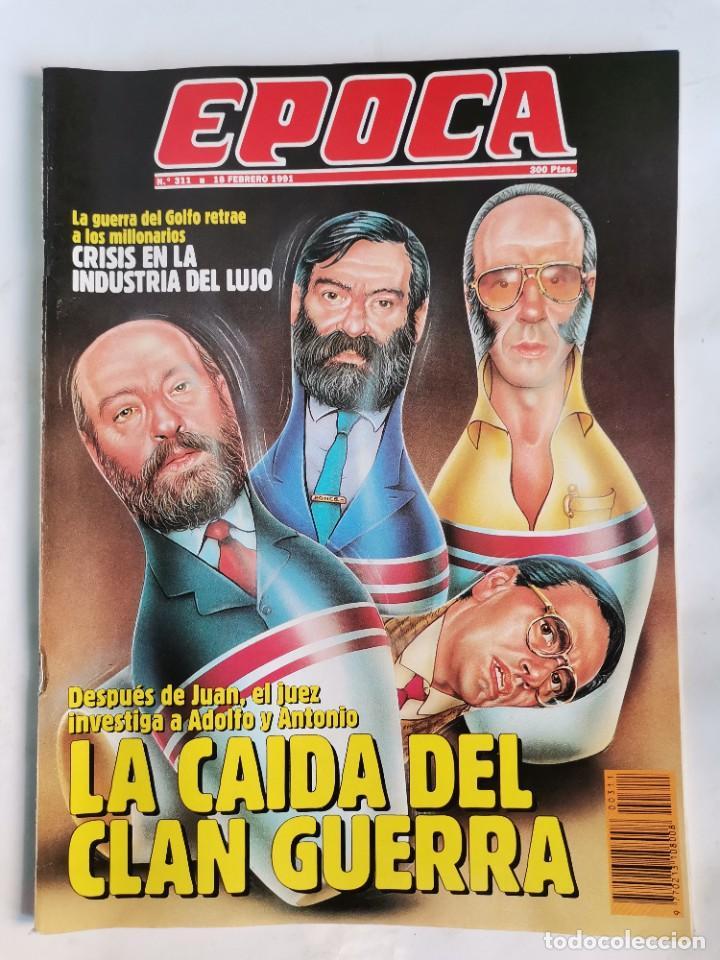 REVISTA ÉPOCA 311 FEBRERO 1991 LA CAÍDA DEL CLAN GUERRA (Coleccionismo - Revistas y Periódicos Modernos (a partir de 1.940) - Revista Época)