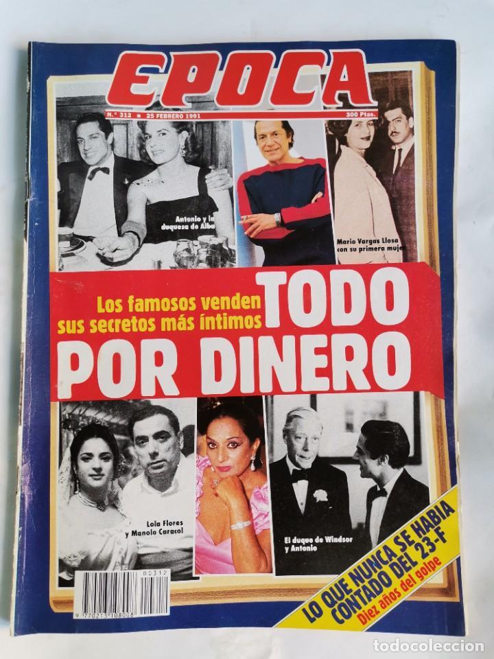 REVISTA ÉPOCA 312 FEBRERO 1991 LOS FAMOSOS 23-F (Coleccionismo - Revistas y Periódicos Modernos (a partir de 1.940) - Revista Época)