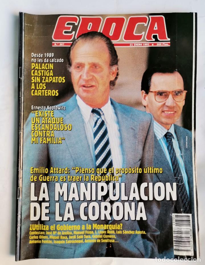 REVISTA ÉPOCA 307 ENERO 1991 LA MANIPULACIÓN DE LA CORONA (Coleccionismo - Revistas y Periódicos Modernos (a partir de 1.940) - Revista Época)