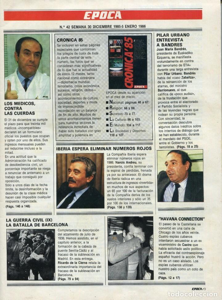 Coleccionismo de Revista Época: EPOCA NUMERO 42 30 DE DICIEMBRE DE 1985 - HABANA CONNECTION ESPAÑA NIDO ESPIAS DE FIDEL VER SUMRIO - Foto 2 - 251032190