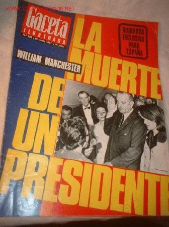 REVISTA -GACETA ILUSTRADA- ENERO 1967 WILLIAM MANCHESTER LA MUERTE DE UN PRESIDENTE (Coleccionismo - Revistas y Periódicos Modernos (a partir de 1.940) - Revista Gaceta Ilustrada)