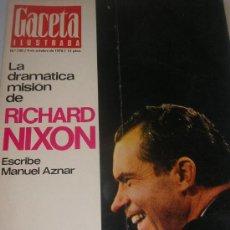 Coleccionismo de Revista Gaceta Ilustrada: GACETA ILUSTRADA. RICHARD NIXON. MATANZA DE FEDAYINS. MUERTE DE REMARQUE. CONVENTO PARA MATRIMONIOS.. Lote 26948962