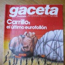 Coleccionismo de Revista Gaceta Ilustrada: GACETA ILUSTRADA 22 NOV 81 CARRILLO EL ULTIMO EUROFOLLON. Lote 22153393