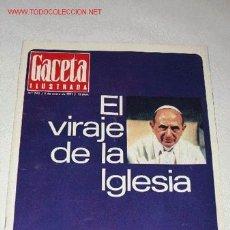 Coleccionismo de Revista Gaceta Ilustrada: REVISTA GACETA ILUSTRADA Nº 743, DE 3 ENERO 1971. EL PAPA PABLO VI EN PORTADA Y PÁGINAS INTERIORES. Lote 23622000