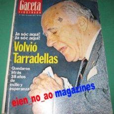 Coleccionismo de Revista Gaceta Ilustrada: GACETA ILUSTRADA 1099/1977 JOSEP TARRADELLAS PRESIDENT CATALUNYA~JOSE MENESE FLAMENCO~JOAN MIRO. Lote 26808086