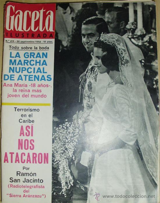 GACETA ILUSTRADA 416 -1964 BODA ANA MARIA DE GRECIA (Coleccionismo - Revistas y Periódicos Modernos (a partir de 1.940) - Revista Gaceta Ilustrada)
