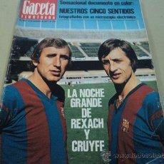 Coleccionismo de Revista Gaceta Ilustrada: REXACH Y CRUYFF EN LA GACETA ILUSTRADA. Lote 103738403
