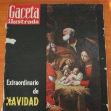 Coleccionismo de Revista Gaceta Ilustrada: REVISTA GACETA ILUSTRADA 272 1961 EXTRAORDINARIO NAVIDAD LOS UNICOS SANTOS QUE FUERON FOTOGRAFIADOS. Lote 37582852