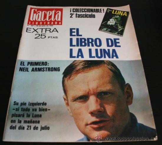 GACETA ILUSTRADA 667 20 JULIO 1969, EXTRA EL LIBRO DE LA LUNA, MANUEL AZNAR, DR BARNARD, GRACE (Coleccionismo - Revistas y Periódicos Modernos (a partir de 1.940) - Revista Gaceta Ilustrada)