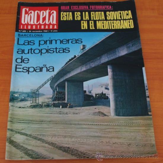 GACETA ILUSTRADA 633 1968, PRIMERAS AUTOPISTAS DE ESPAÑA, FLOTA SOVIETICA EN EL MEDITERRANEO, TALGO (Coleccionismo - Revistas y Periódicos Modernos (a partir de 1.940) - Revista Gaceta Ilustrada)