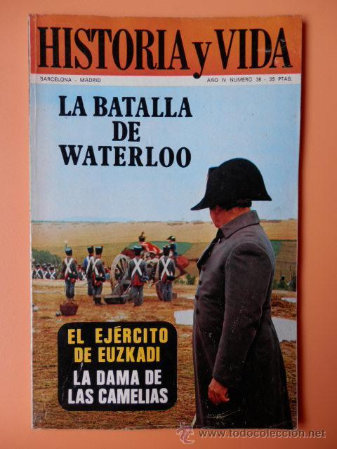 HISTORIA Y VIDA. LA BATALLA DE WATERLOO. AÑO IV. Nº 38 - DIVERSOS AUTORES (Coleccionismo - Revistas y Periódicos Modernos (a partir de 1.940) - Revista Gaceta Ilustrada)