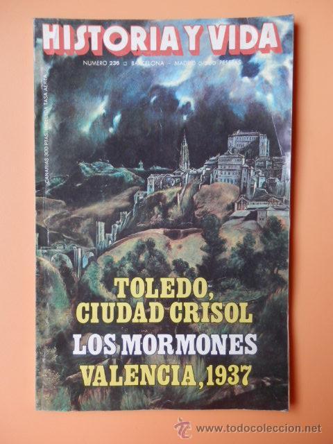 HISTORIA Y VIDA. TOLEDO, CIUDAD CRISOL. AÑO XX. Nº 236 - DIVERSOS AUTORES (Coleccionismo - Revistas y Periódicos Modernos (a partir de 1.940) - Revista Gaceta Ilustrada)