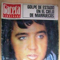 Coleccionismo de Revista Gaceta Ilustrada: GACETA ILUSTRADA. Nº829. AGOSTO 1972. GOLPE DE ESTADO EN EL CIELO DE MARRUECOS. ELVIS. Lote 47469791