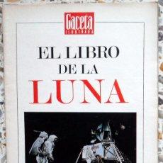 Collectionnisme de Magazine Gaceta Ilustrada: EL LIBRO DE LA LUNA. APOLO XI. LLEGADA DEL HOMBRE A LA LUNA. INCOMPLETO.FASCICULOS GACETA ILUSTRADA . Lote 49344853