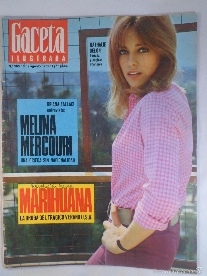 REVISTA GACETA ILUSTRADA Nº 565. 6 AGOSTO 1967. MELINA MERCOURI - MARIHUANA - NATALHIE DELON PORTADA (Coleccionismo - Revistas y Periódicos Modernos (a partir de 1.940) - Revista Gaceta Ilustrada)