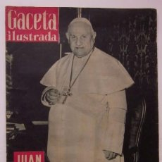 Coleccionismo de Revista Gaceta Ilustrada: GACETA ILUSTRADA: JUAN XXIII, CARMEN AMAYA - AÑO 1958. Lote 56896780