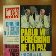 Coleccionismo de Revista Gaceta Ilustrada: REVISTA GACETA ILUSTRADA Nº 554, AÑO 1967. PABLO VI, KOWALSKI, ORIANA FALLACI.... Lote 69273755