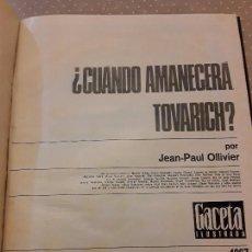 Coleccionismo de Revista Gaceta Ilustrada: CUANDO AMANECERA TOVARICH ENCUADERNADO LA GACETA. Lote 76652379