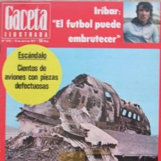 Collectionnisme de Magazine Gaceta Ilustrada: GACETA ILUSTRADA 1070 ACCIDENTE AEREO TENERIFE, IRIBAR, ANTONIO TOVAR, ISABEL TENAILLE. Lote 101353835