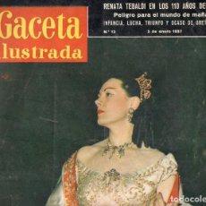 Coleccionismo de Revista Gaceta Ilustrada: GACETA ILUSTRADA 5 ENERO 1957 - RENATA TEBALDI - GRETA GARBO. Lote 102482295