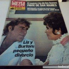 Coleccionismo de Revista Gaceta Ilustrada: LIZ TAYLOR Y RICHARD BURTON, PAVIC REY DE LOS LEONES, WATERGATE JOHN DEAN, GACETA ILUSTRADA. Lote 104040235
