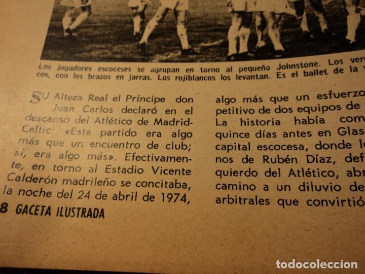 Coleccionismo de Revista Gaceta Ilustrada: gaceta nº 917 general spinola, archipielago gulag, patricia hearst, celtic - at. madrid 1974 - Foto 7 - 105985687