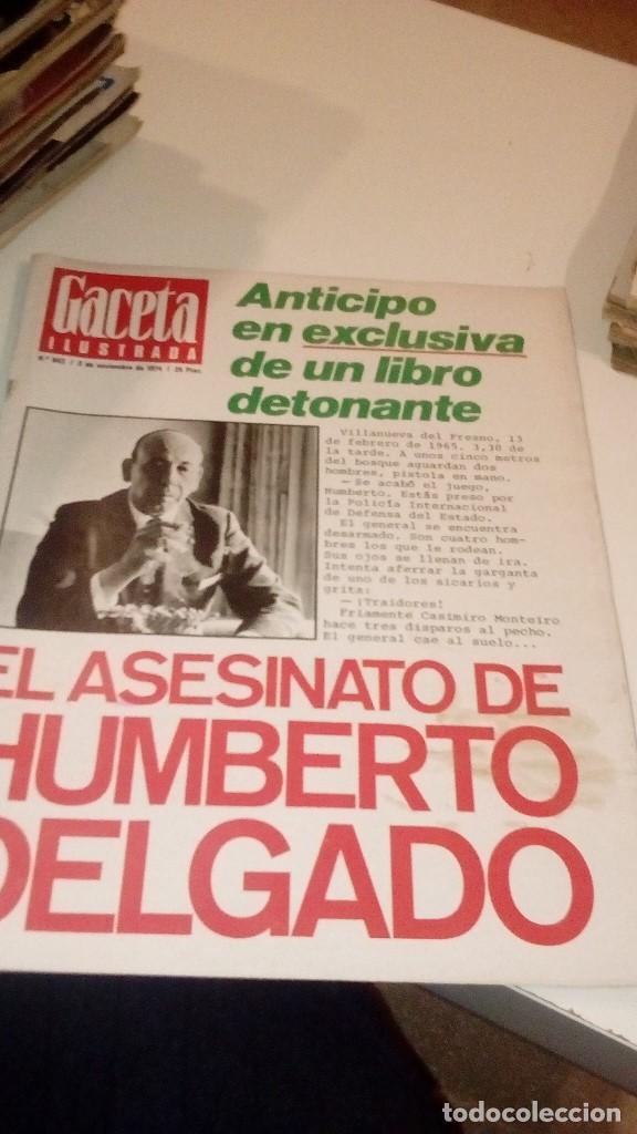 REVISTA GACETA ILUSTRADA 943 EL ASESINATO DE HUMBERTO DELGADO (Coleccionismo - Revistas y Periódicos Modernos (a partir de 1.940) - Revista Gaceta Ilustrada)