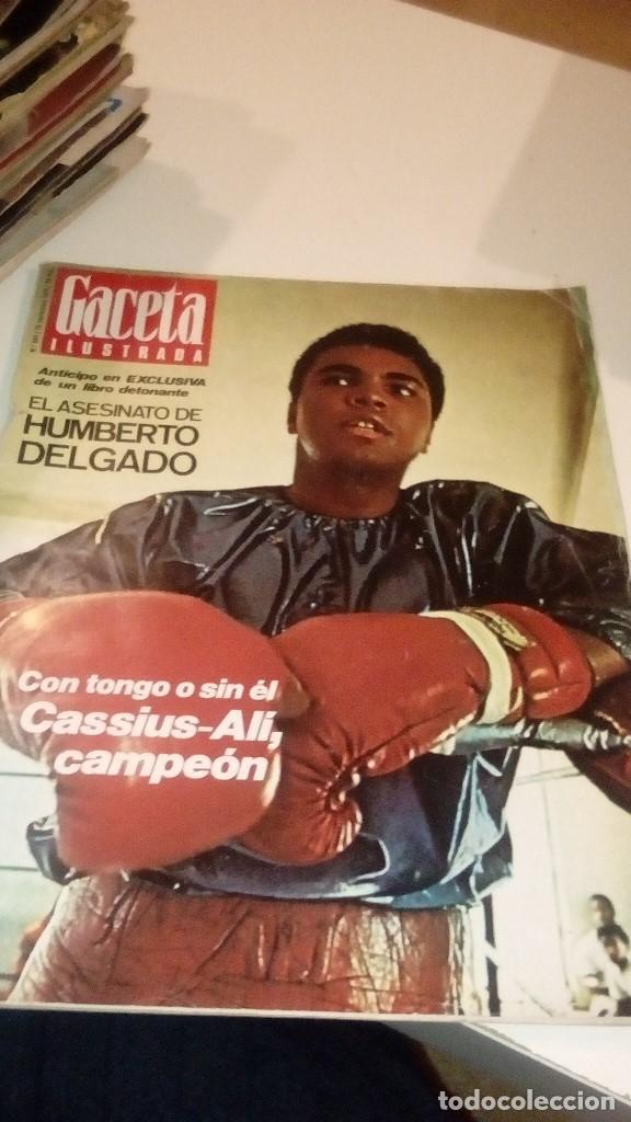 REVISTA GACETA ILUSTRADA Nº 944 CASSIUS ALI CAMPEON HUMBERTO DEGADO (Coleccionismo - Revistas y Periódicos Modernos (a partir de 1.940) - Revista Gaceta Ilustrada)