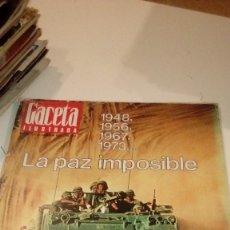 Coleccionismo de Revista Gaceta Ilustrada: REVISTA GACETA ILUSTRADA Nº 889 LA PAZ IMPOSIBLE,4 GUERRAS EN 25 AÑOS-CUESTEAU,. Lote 107745671