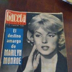 Coleccionismo de Revista Gaceta Ilustrada: GACETA ILUSTRADA 305 11 AGOSTO 1962 EL DESTINO AMARGO DE MARILYN MONROE. Lote 109083251