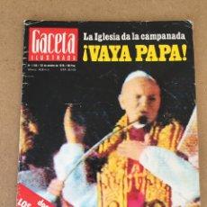 Coleccionismo de Revista Gaceta Ilustrada: 18L190 REVISTA MAGACÍN GACETA ILUSTRADA Nº 1150, 22 OCTUBRE 1978. JUAN PABLO II, Y MÁS. Lote 113076568