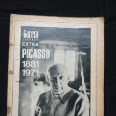 Coleccionismo de Revista Gaceta Ilustrada: REVISTA GACETA ILUSTRADA - EXTRA PICASSO, 1881-1971 - TEXTOS Mª. DOLORES SERRANO. Lote 115178231
