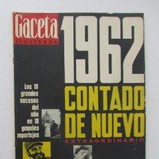 Coleccionismo de Revista Gaceta Ilustrada: GACETA ILUSTRADA - 1962 CONTADO DE NUEVO - LOS 18 GRANDES SUCESOS DEL AÑO . Lote 132630086
