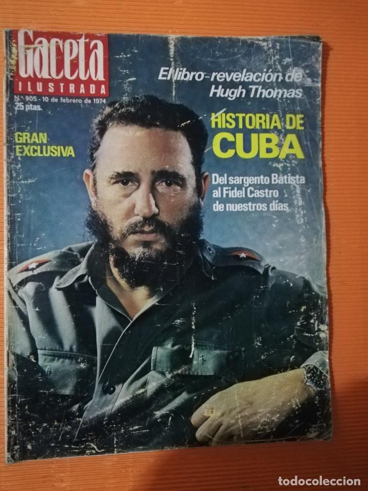 GACETA ILUSTRADA. Nº 905. GRAN EXCLUSIVA:HISTORIA DE CUBA, HUGH THOMAS - 1974 (Coleccionismo - Revistas y Periódicos Modernos (a partir de 1.940) - Revista Gaceta Ilustrada)