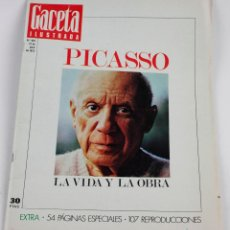 Coleccionismo de Revista Gaceta Ilustrada: REVISTA GACETA ILUSTRADA, PICASSO, LA VIDA Y LA OBRA, NÚM. 863, 22 DE ABRIL, 1973. 35X26,5CM. Lote 151363554