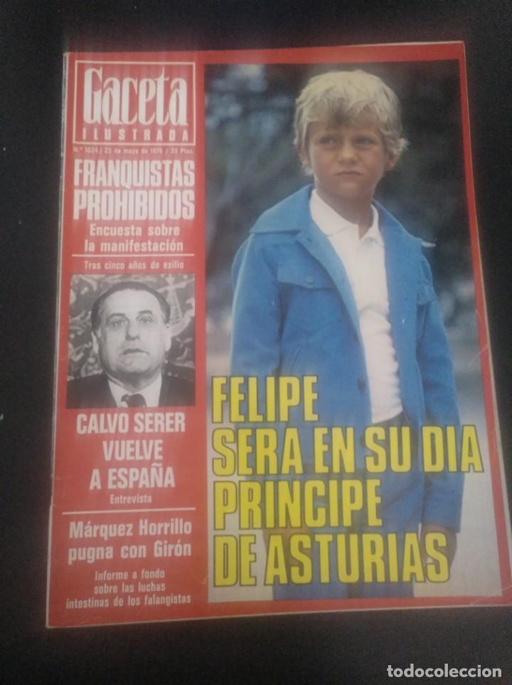 GACETA ILUSTRADA 1024 MAYO 1976 MÁRQUEZ HORRILLO FALANGE REY FELIPE MONTEJURRA (Coleccionismo - Revistas y Periódicos Modernos (a partir de 1.940) - Revista Gaceta Ilustrada)