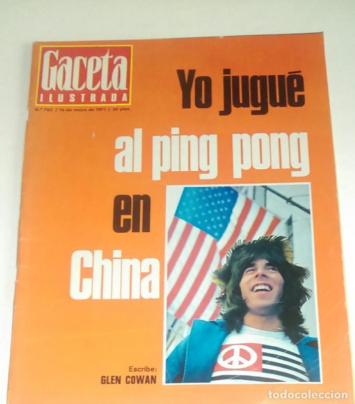 GACETA ILUSTRADA NUM. 762, 16 MAYO 1971. (Coleccionismo - Revistas y Periódicos Modernos (a partir de 1.940) - Revista Gaceta Ilustrada)